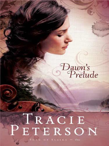 Dawn's Prelude (Thorndike Christian Fiction): Peterson, Tracie