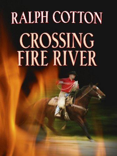 9781410421562: Crossing Fire River (Thorndike Large Print Western Series)