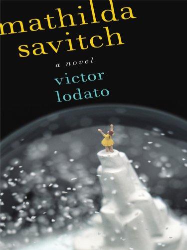 Mathilda Savitch (Thorndike Press Large Print Core Series): Victor Lodato