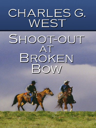 9781410421609: Shoot-Out at Broken Bow (Thorndike Large Print Western Series)
