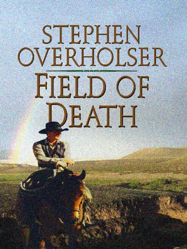 Field of Death (Thorndike Large Print Western): Stephen Overholser