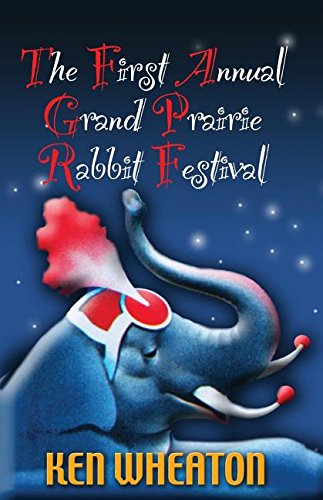 9781410421913: The First Annual Grand Prairie Rabbit Festival