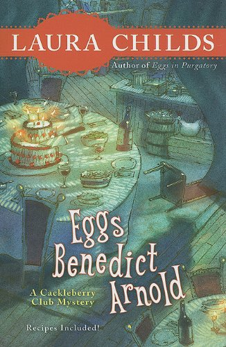 Eggs Benedict Arnold (Cackleberry Club Mysteries): Childs, Laura