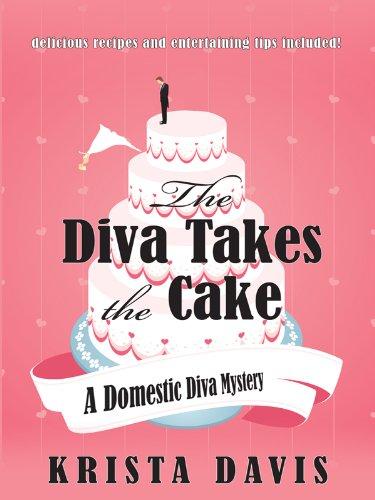 9781410421968: The Diva Takes the Cake (Domestic Diva, Book 2) (Wheeler Large Print) (A Domestic Diva Mystery)
