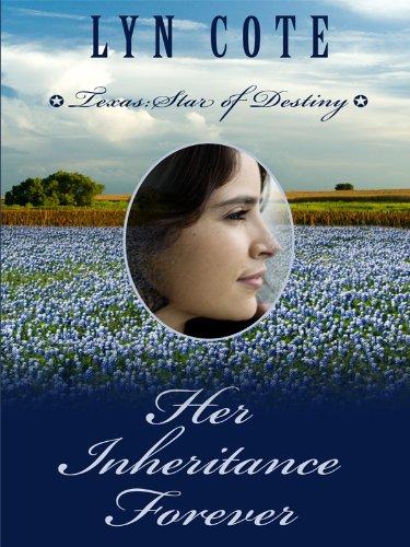 9781410422293: Her Inheritance Forever (Texas: Star of Destiny, Book 2)