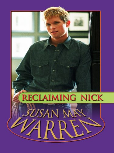 Reclaiming Nick (Thorndike Christian Romance): Warren, Susan May