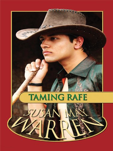 Taming Rafe (Thorndike Christian Romance): Warren, Susan May