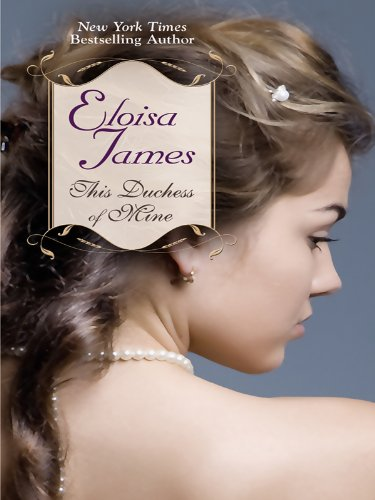 9781410422576: This Duchess of Mine (Thorndike Romance)