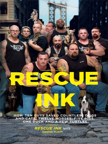 9781410422897: Rescue Ink: How Ten Guys Saved Countless Dogs and Cats, Twelve Horses, Five Pigs, One Duck , and a Few Turtles (Thorndike Nonfiction)