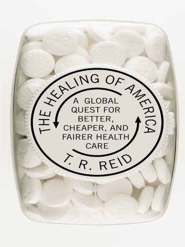 9781410422903: The Healing of America: A Global Quest for Better, Cheaper, and Fairer Health Care (Thorndike Nonfiction)