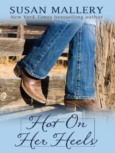 9781410423078: Hot on Her Heels (Lone Star Sisters)