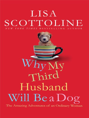 9781410423221: Why My Third Husband Will Be a Dog: The Amazing Adventures of an Ordinary Woman (Thorndike Core)