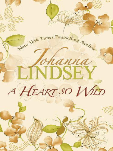 9781410423740: A Heart So Wild (Thorndike Press Large Print Famous Authors Series)