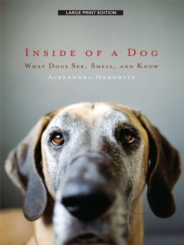 9781410423788: Inside of a Dog: What Dogs See, Smell, and Know (Thorndike Nonfiction)