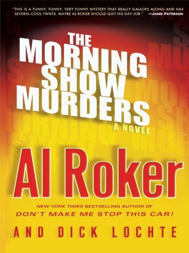 The Morning Show Murders: A Novel (Thorndike: Al Roker, Dick