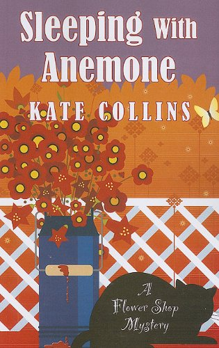 9781410424327: Sleeping with Anemone (Flower Shop Mystery)