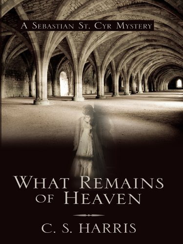 9781410424495: What Remains of Heaven (Sebastian St. Cyr Mysteries)