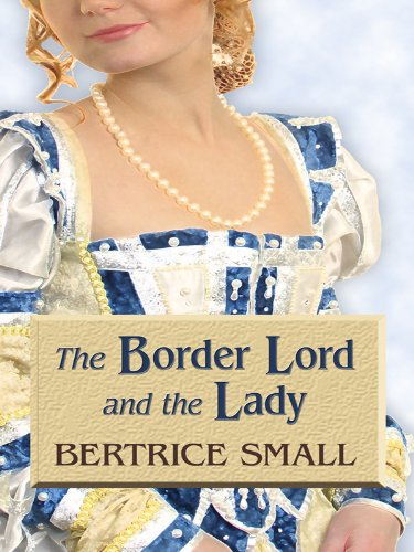 The Border Lord and the Lady (Thorndike Romance): Small, Bertrice