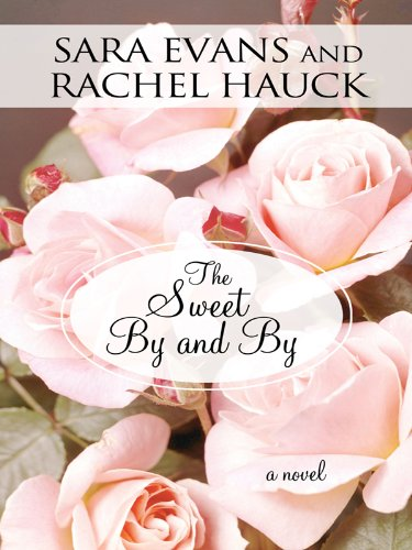 9781410424624: The Sweet By and By (Thorndike Christian Fiction)