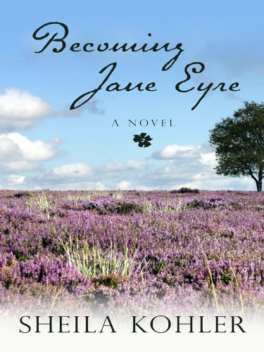 9781410424945: Becoming Jane Eyre (Thorndike Reviewers' Choice)
