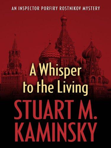 9781410424983: A Whisper to the Living (Inspector Porfiry Rostnikov Mystery, Wheeler Large Print Book Series)