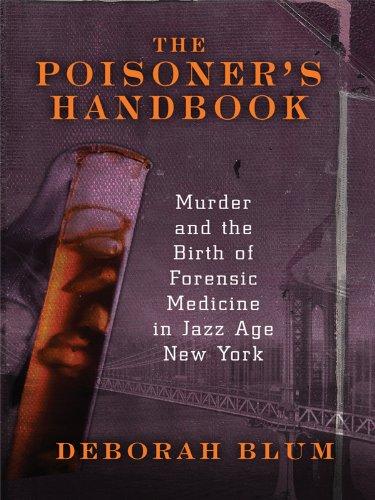 9781410425126: The Poisoner's Handbook: Murder and the Birth of Forensic Medicine in Jazz Age New York (Thorndike Large Print Crime Scene)