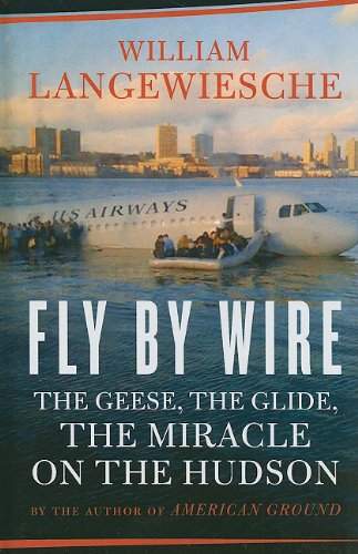 9781410425461: Fly by Wire: The Geese, the Glide, the Miracle on the Hudson (Thorndike Nonfiction)