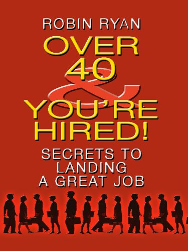 9781410425546: Over 40 & You're Hired!: Secrets to Landing a Great Job (Thorndike Large Print Health, Home and Learning)