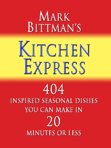 9781410425584: Mark Bittman's Kitchen Express: 404 Inspired Seasonal Dishes You Can Make in 20 Minutes or Less (Thorndike Health, Home & Learning)