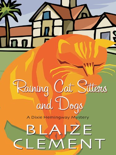 9781410425645: Raining Cat Sitters and Dogs (Dixie Hemingway Mysteries)