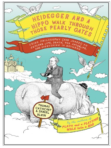 9781410425652: Heidegger and a Hippo Walk Through Those Pearly Gates: Using Philosophy (and Jokes!) to Explore Life, Death, the Afterlife, and Everything in Between (Thorndike Press Large Print Core Series)