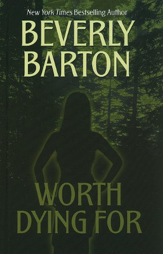 Worth Dying For (Wheeler Hardcover) (9781410425775) by Beverly Barton