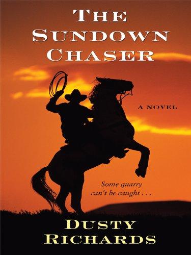 The Sundown Chaser: Richards, Dusty
