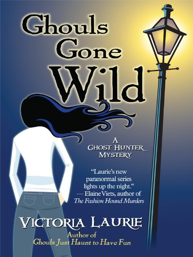 Ghouls Gone Wild (Thorndike Mystery) (1410426556) by Victoria Laurie