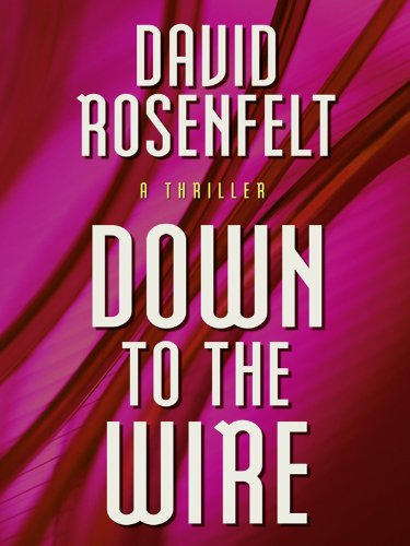 Down to the Wire (Thorndike Core): David Rosenfelt