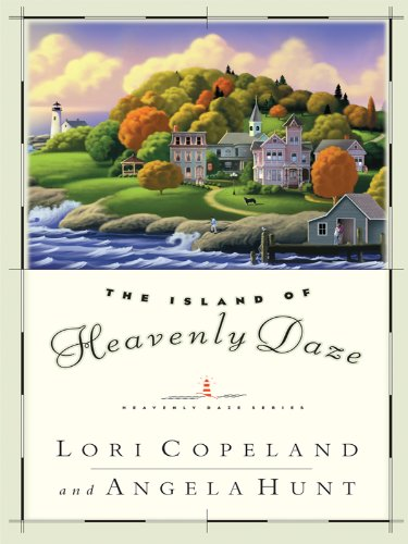 The Island of Heavenly Daze (Thorndike Press Large Print Christian Romance Series-Heavenly Daze) (1410426815) by Lori Copeland; Angela Hunt