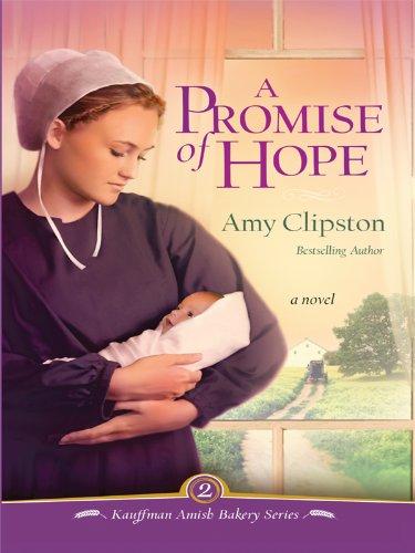 9781410426871: A Promise of Hope (Kauffman Amish Bakery-Thorndike Press Large Print Christian Fiction)