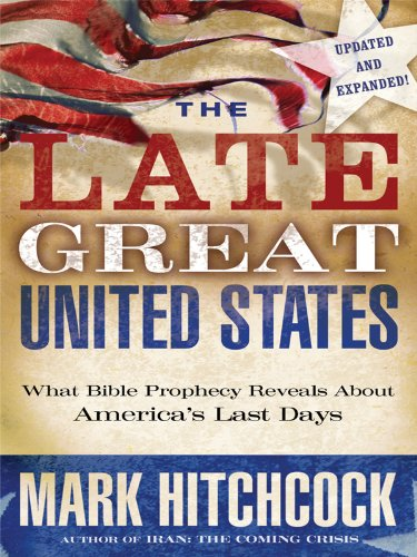 9781410427205: The Late Great United States: What Bible Prophecy Reveals about America's Last Days (Thorndike Press Large Print Inspirational Series)