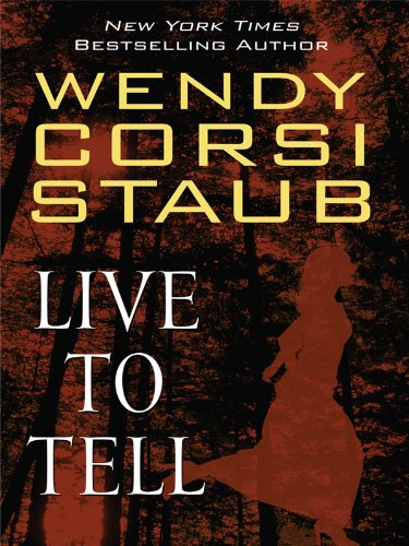 Live to Tell (Thorndike Press Large Print Basic Series) (9781410427779) by Wendy Corsi Staub