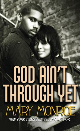 God Ain't Through Yet (Thorndike African-American) (1410428036) by Monroe, Mary