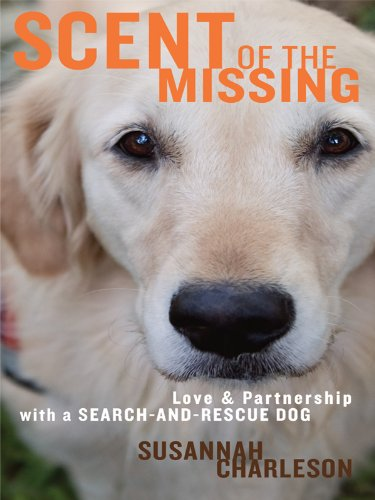 9781410428325: Scent of the Missing: Love and Partnership with a Search-And-Rescue Dog (Thorndike Press Large Print Nonfiction Series)