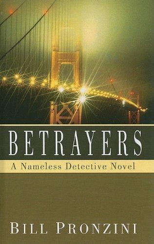Betrayers (Nameless Detective Mysteries): Bill Pronzini