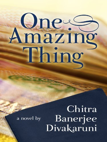 One Amazing Thing (Wheeler Hardcover): Divakaruni, Chitra Banerjee