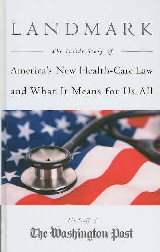 9781410428998: Landmark: The Inside Story of America's New Health-Care Law and What It Means For Us All (Thorndike Press Large Print Nonfiction Series)