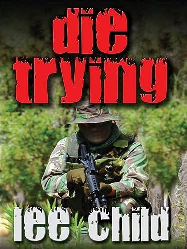 9781410429384: Die Trying (A Jack Reacher Novel)