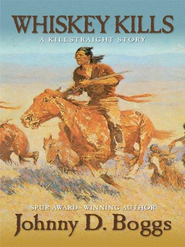 9781410429636: Whiskey Kills: A Killstraight Story (Thorndike Large Print Western Series)