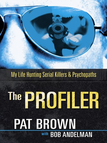 9781410429810: The Profiler: My Life Hunting Serial Killers and Psychopaths (Thorndike Crime Scene)