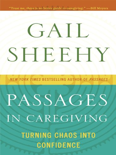 9781410429896: Passages in Caregiving: Turning Chaos Into Confidence (Thorndike Core)