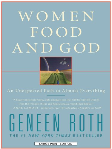 9781410430113: Women Food and God: An Unexpected Path to Almost Everything (Wheeler Large Print Book Series)
