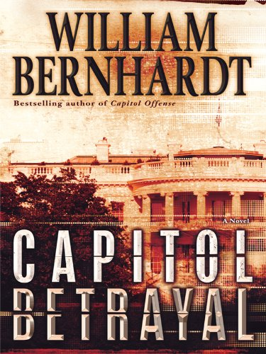 9781410430236: Capitol Betrayal (Thorndike Press Large Print Thriller)
